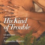 His Kind of Trouble by Samantha Hunter