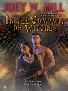 In the Company of Witches By: Joey W. Hill