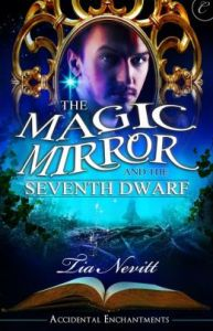Tia Nevitt	The Magic Mirror and the Seventh Dwarf