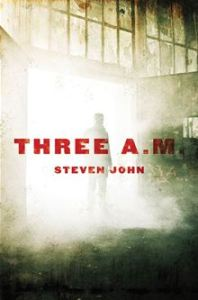 Three A.M.      By: Steven John