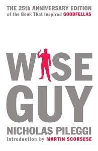 Wiseguy : The 25th Anniversary Edition      by Nicholas Pileggi and Martin Scorsese
