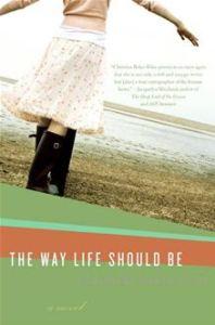 The Way Life Should Be      By: Christina Baker Kline