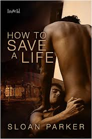 How to Save a Life by Sloan Parker