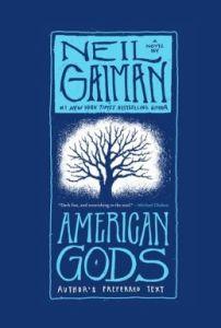 merican Gods: The Tenth Anniversary Edition: A Novel by Neil Gaiman