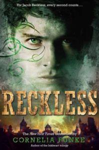 Reckless  Mirrorworld      By: Cornelia Funke