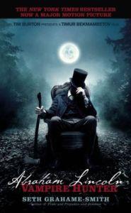 Abraham Lincoln: Vampire Hunter      By: Seth Grahame-Smith