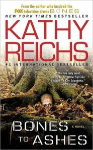 Bones to Ashes (Temperance Brennan Series #10)      by     Kathy Reichs