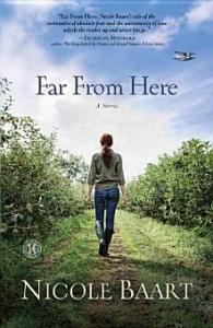 Far from Here: A Novel Nicole Baart