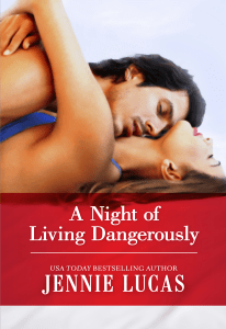 A Night of Living Dangerously (Harlequin Presents Series #3062) by Jennie Lucas