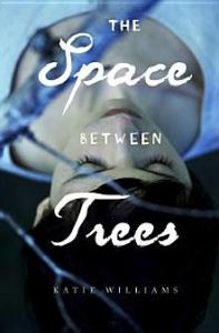 The Space Between Trees Katie Williams