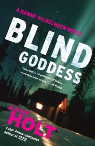 Blind Goddess A Hanne Wilhelmsen Novel By Anne Holt