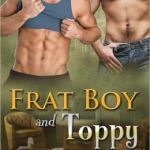 Frat Boy and Toppy