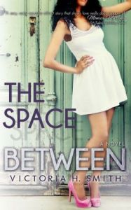 The Space Between  Victoria H. Smith