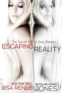 Escaping Reality (New Adult) (Secret Life of Amy Bensen #1)   Lisa Renee Jones