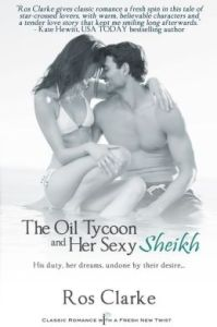 The Oil Tycoon and Her Sexy Sheikh Ros Clarke