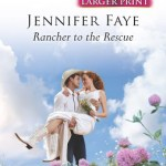 Rancher To The Rescue by Jennifer Faye