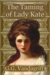 The Taming of Lady Kate G.G. Vandagriff
