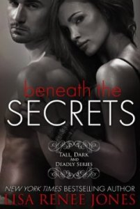 Beneath the Secrets, The Complete Volumes (Tall, Dark & Deadly)  by Lisa Renee Jones