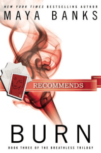 Burn: The Breathless Trilogy by Maya Banks