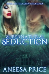 Supernatural Seduction (Book 2 of the Coffin Girls Series) Aneesa Price