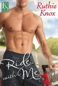 Ride with Me: A Loveswept Contemporary Romance Ruthie Knox