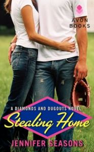 Stealing Home: A Diamonds and Dugouts Novel  by Jennifer Seasons