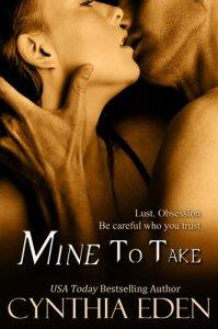 Mine To Take (Mine - Romantic Suspense 1) by Cynthia Eden