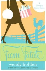 Farm Fatale: A Comedy of Country Manors      by     Wendy Holden