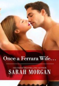 Once a Ferrara Wife... by Sarah Morgan