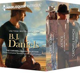 B.J. Daniels The Cardwell Ranch Collection: Crime Scene at Cardwell Ranch\Justice at Cardwell Ranch\Cardwell Ranch Trespasser