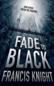 Fade to Black by Francis F. Knight