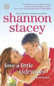 Love a Little Sideways (Kowalski Family #7) by Shannon Stacey
