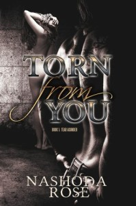 Torn from You (Tear Asunder #1) by Nashoda Rose