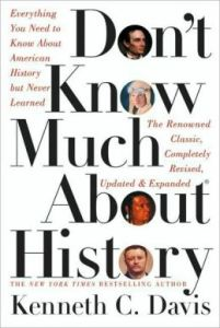 Don't Know Much About History: Everything You Need to Know About American History but Never Learned by Kenneth C. Davis