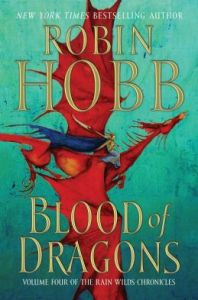 Blood of Dragons (Rain Wilds Chronicles #4) by Robin Hobb