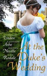 At The Duke's Wedding (A romance anthology)  by Miranda Neville, Caroline Linden, Katharine Ashe, Maya Rodale