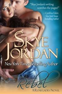 Rebel (Renegades, Book 2)  by Skye Jordan