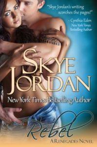Rebel (Renegades, Book 2)  by Skye Jordan