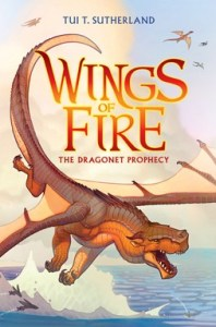Wings of Fire, Book One: The Dragonet Prophecy Tui T. Sutherland