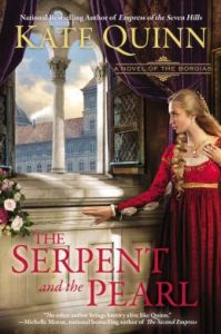 The Serpent and the Pearl (A Novel of the Borgias) by Kate Quinn