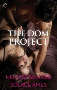 The Dom Project by Heloise Belleau, Solace Ames