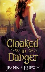 Cloaked in Danger by Jeannie Ruesch