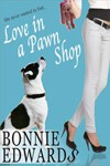 Love in a Pawn Shop by Bonnie Edwards