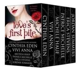 Love's First Bite Boxed Set (6 vampire romances ) by Erica Stevens, Vivi Anna, Michele Hauf, Cynthia Eden, Patrice Michelle
