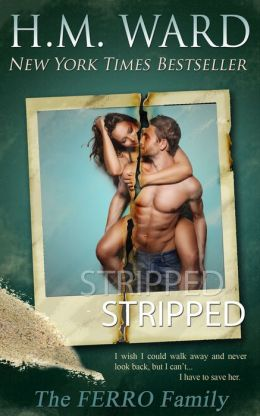 STRIPPED (The Ferro Family) by H.M. Ward