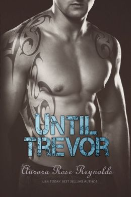Until Trevor by Aurora Rose Reynolds