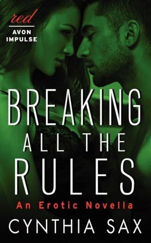 Breaking All the Rules An Erotic Novella  CYNTHIA SAX