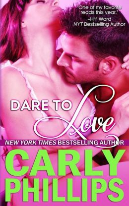 Dare to Love  by Carly Phillips