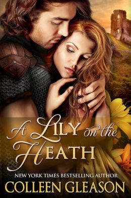 A Lily on the Heath (Medieval Romance) (The Medieval Herb Garden Series)  by Colleen Gleason