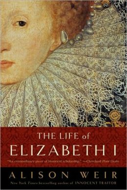 The Life of Elizabeth I Alison Weir